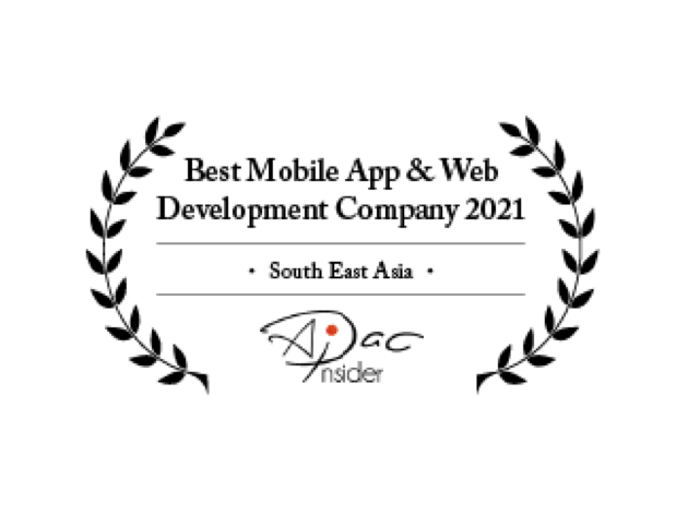 """Best Mobile App & Web Development Company 2021"" - South East Asia Business Awards, APAC Insider"